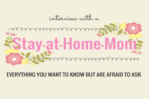 Interview with a Stay at Home Mom
