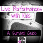 Live Performances with Kids: A Survival Guide