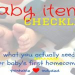 Baby Items Checklist:  What You Actually Need for Baby's First Homecoming