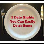 5 Date Nights You Can Easily Do at Home