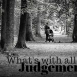 What's With All the Judgment?