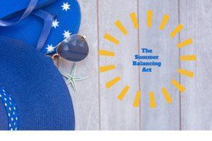 The Summer Balancing Act