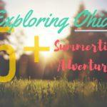 Exploring Ohio:  5 + Summertime Adventures