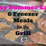 Easy Summer Eats: 6 Freezer Meals for the Grill