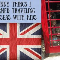 Funny Things I Learned Traveling Overseas with Kids