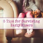 5 Tips for Surviving Early Risers