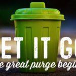 Let It Go: The Great Purge Begins