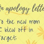I Messed Up:  An Apology Letter to the New Mom I Blew Off in Target