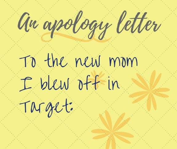 I Messed Up An Apology Letter to the New Mom I Blew Off in Target
