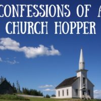 Confessions of a Church Hopper
