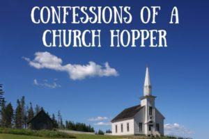 Confessions of a Church Hopper
