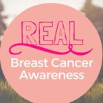 REAL Breast Cancer Awareness
