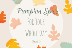 Pumpkin Spice All Day Long_1