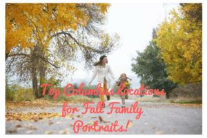 Top Columbus Locations for Fall Family Portraits
