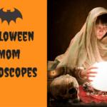 Halloween Mom Horoscopes