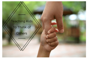 teaching-kids-to-think-of-others