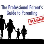 The Professional Parent's Guide to Three Things You Never Knew You'd Get Used To