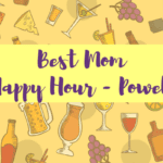 Best Mom Happy Hour – Powell Edition