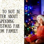 How to Not Be Bitter About Spending Christmas Far from Family