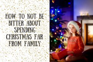 how-to-not-be-bitter-about-spending-christmas-far-from-family-2
