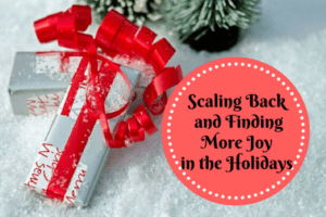 scaling-back-and-finding-more-joy-in-the-holidays