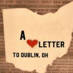 A Love Letter to Dublin, Ohio