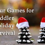 Four Holiday Games for Surviving Your Toddlers