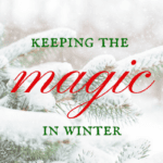 Keeping the Magic in Winter