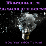 "Broken New Year Resolutions: In One ""Year"" and Out The Other"