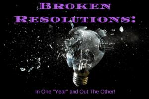 Broken Resolutions_