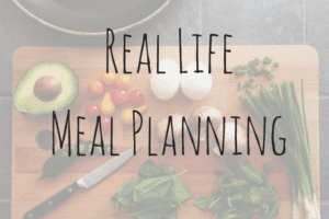 Real Life Meal Planning