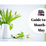 A Columbus Mom's Guide to the Month of May 2017
