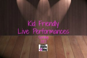 kid friendly live performance spring 2017