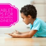 5 Tablet Apps for Kindergarten Readiness