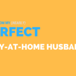 5 Tips from My (Nearly) Perfect Stay-at-Home Husband