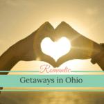 20 Romantic Getaways in Ohio