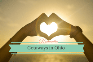 Romantic Ohio getaways