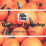 Weekend Roundup: October 20-22