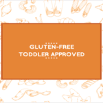 Gluten-Free, Toddler-Approved
