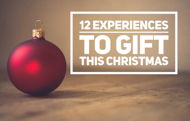 12 Experiences to Gift this Christmas