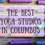 Guide To Yoga Studios In Columbus