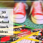 30 After-School Snack Ideas