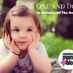 One And Done…In Defense Of The Only Child