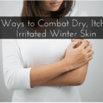 Six Ways to Combat Dry, Itchy, Irritated Winter Skin