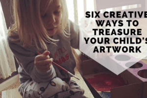 Creative Ways to Treasure Your Child's Artwork