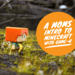 A Moms Intro to Minecraft with Game-U