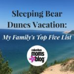Sleeping Bear Dunes Vacation: My Family's Top Five List