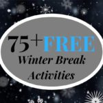 75+ Free Winter Break Activities