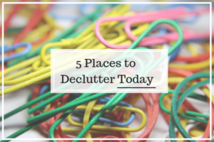 5 Places to Declutter Today
