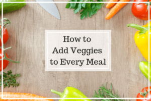 Add Veggies to Every Meal
